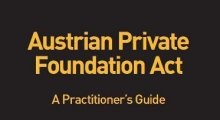 Austrian Private Foundation Act, A Practitioner`s Guide